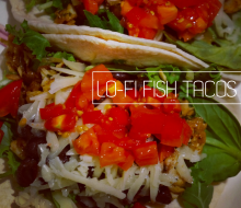Lo-Fi Fish Tacos