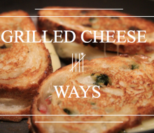Grilled Cheese 5 Ways
